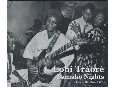 CD Lobi Traoré - Bamako Nights - Live At Bar Bozo 1995