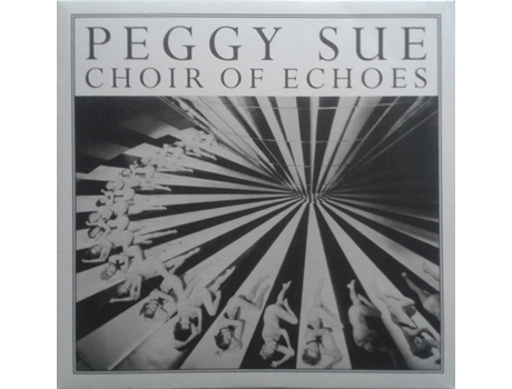 Vinil Peggy Sue - Choir Of Echoes