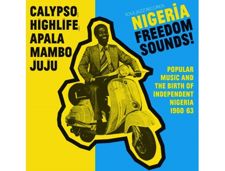Vinil Nigeria Freedom Sounds! (Popular Music & The Birth Of Independent Nigeria 1960-63)