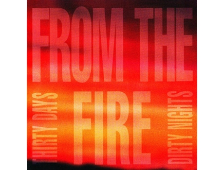 CD From The Fire - Thirty Days And Dirty Nights