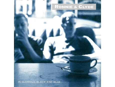 CD Ronnie & Clyde - In Glorious Black And Blue
