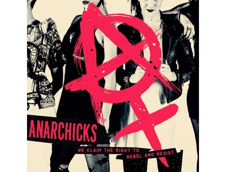 CD Anarchicks - We Claim The Right To Rebel And Resist — Pop-Rock