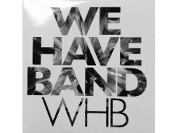 CD We Have Band - WHB