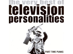 CD Television Personalities - Part Time Punks - The Very Best Of Television Personalities
