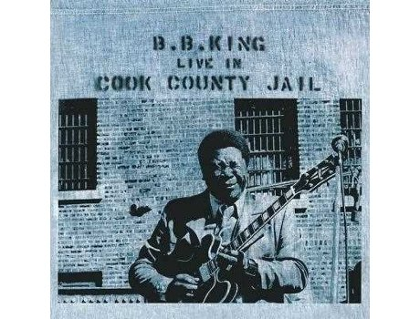 Vinil Bb King-Live In Cook County Jail — Soul / Hip-Hop / ReB