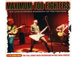 CD Foo Fighters - Maximum Foo Fighters (The Unauthorised Biography Of Foo Fighters)