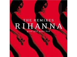 CD Rihanna - Good Girl Gone Bad (The Remixes) — Pop-Rock