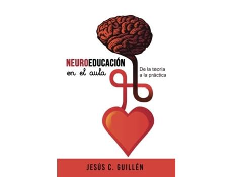 Livro Neurociencia En El Aula de Jesus Guillen (Espanhol)