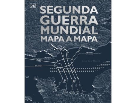 Livro Segunda Guerra Mundial Mapa A Mapa de Vários Autores (Espanhol)