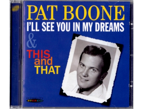 CD Pat Boone - I'll See You In My Dreams & This and That