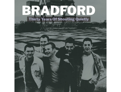 CD Bradford - Thirty Years Of Shouting Quietly