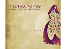 CD I Draw Slow - Turn Your Face To The Sun
