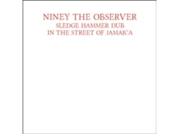 CD Niney The Observer - Sledge Hammer Dub In The Streets Of Jamaica