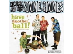 CD Me First And The Gimme Gimmes - Have Another Ball! (The Unearthed A-Sides Album)