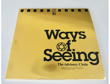 Vinil The Advisory Circle - Ways Of Seeing