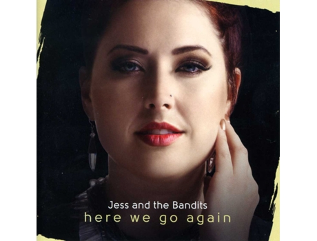 CD Jess And The Bandits - Here We Go Again