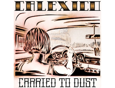 Vinil Calexico - Carried To Dust