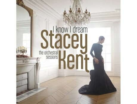 CD Stacey Kent - I Know I Dream — Jazz