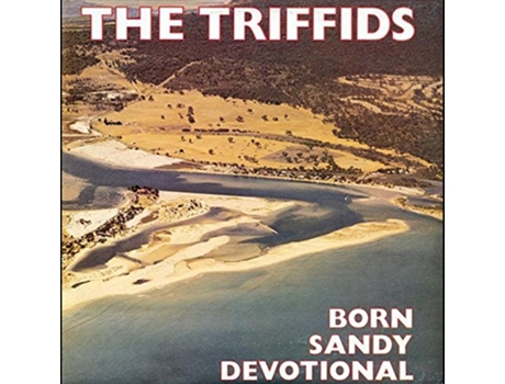 Vinil The Triffids - Born Sandy Devotional — Pop-Rock