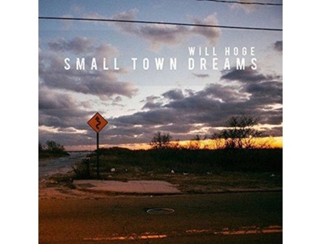 CD Hoge - Small Town Dreams