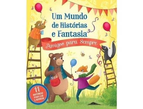 BOOKSMILE - Livro Um Mundo de Histórias e Fantasia: Amigos para Sempre de Vários autores (Português - 1ª Edição - 2016)