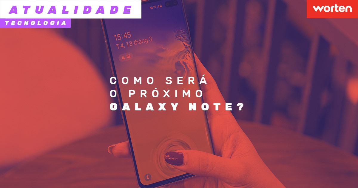 Como será o próximo Galaxy Note