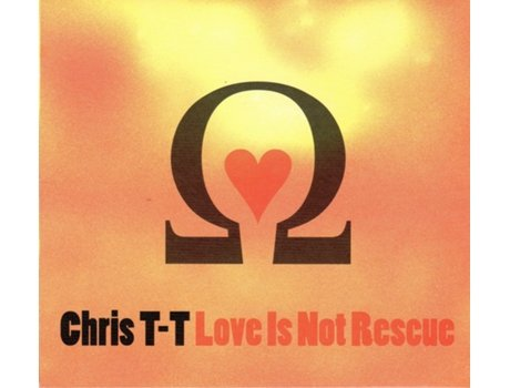 CD Chris T-T - Love Is Not Rescue