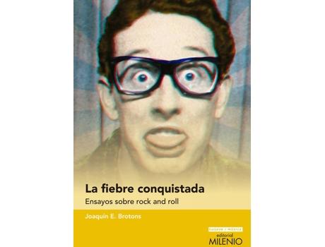Livro La Fiebre Conquistada. Ensayos Sobre Rock And Roll de Joaquín E. Brotons (Espanhol)