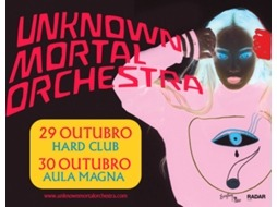 Bilhete Concerto Unknown Mortal Orchestra — Hard Club-Porto