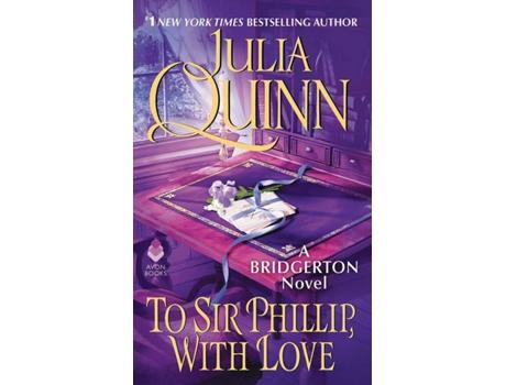 Livro Bridgerton (Netflix TV): To Sir Phillip With Love de Julia Quinn (Inglês)
