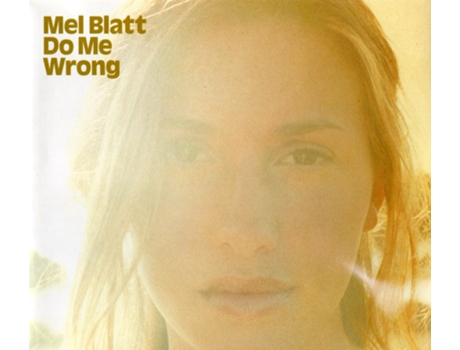 CD Mel Blatt - Do Me Wrong