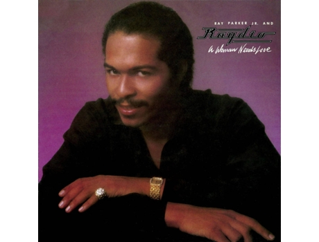 CD Ray Parker Jr & Raydio - A Woman Needs Love