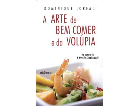 HTTPS://MBOOKS.PT/A-ARTE-DE-BEM-COMER-E-DA-VOLUPIA.HTML - A Arte de Bem Comer e da Vol?pia