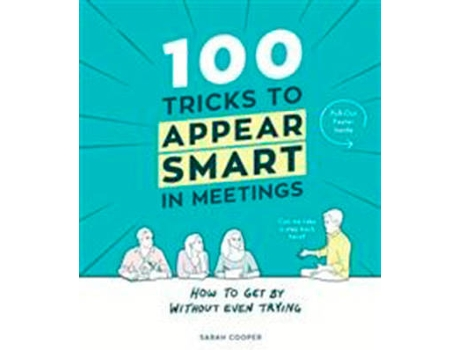 Livro 100 Tricks To Appear Smart In Meetings de Sarah Cooper (Inglês)