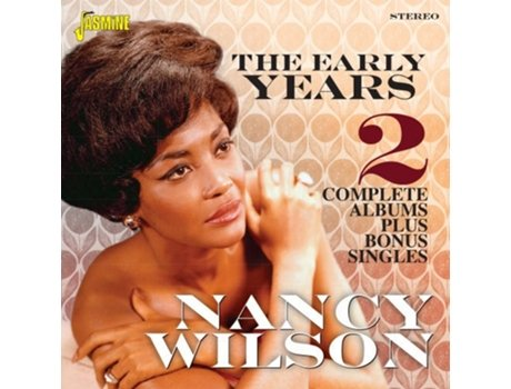 CD Nancy Wilson – The Early Years – 2 Complete Albums Plus Bonus Singles