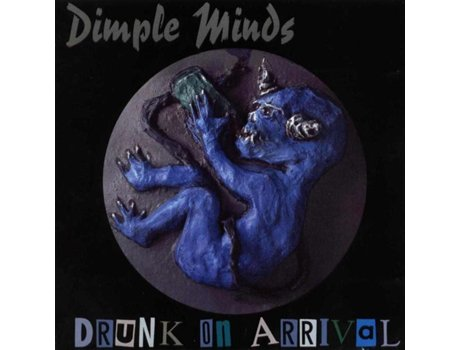 CD Dimple Minds - Drunk On Arrival