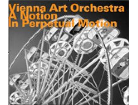 CD Vienna Art Orchestra - A Notion In Perpetual Motion