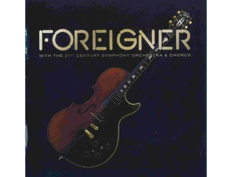 CD Foreigner With - The 21st Century Symphony Orchestra & Chorus