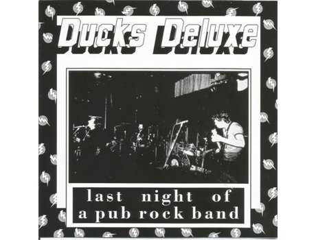 CD Ducks Deluxe - Last Night Of A Pub Rock Band