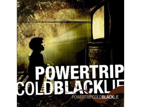 CD Powertrip  - Cold Black Lie