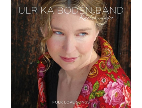 CD Ulrika Bodén Band - Kärlekssånger: Folk Love Songs