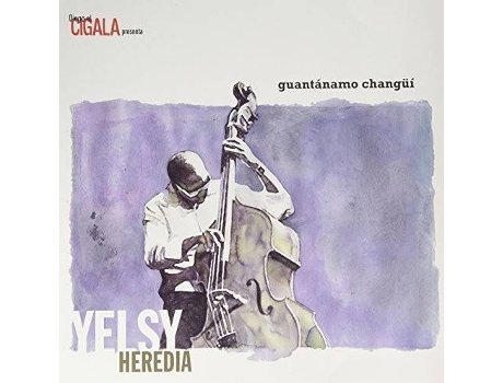 Vinil Yelsy Heredia - Guantanamo Changui — Alternativa/Indie/Folk