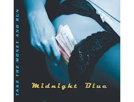 CD Midnight Blue  - Take The Money And Run