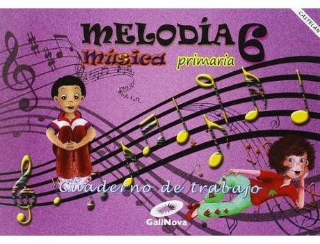 Livro Cuaderno Música 6ºprimaria. Melodía. Para Galicia de Vários Autores