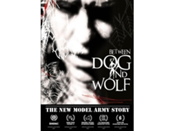 DVD New Model Army - Between Dog And Wolf - The New Model Army Story