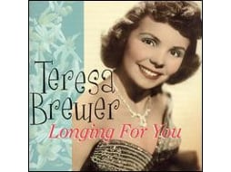 CD Teresa Brewer - Longing For You