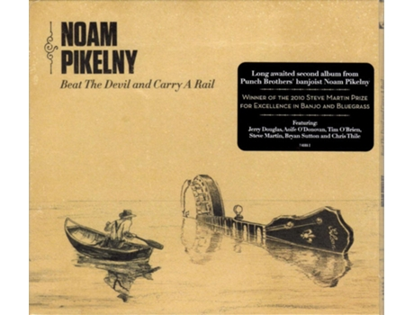 CD Noam Pikelny - Beat The Devil And Carry A Rail