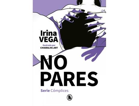 BRUGUERA S.A - Livro No Pares (Serie Cómplices 2) de Irina Vega (Espanhol)
