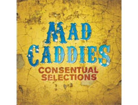 CD Mad Caddies - Consentual Selections