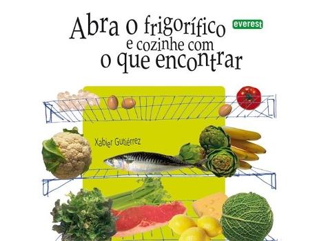 HTTPS://MBOOKS.PT/ABRA-O-FRIGORIFICO-E-COZINHE.HTML - Abra o Frigorifico e cozinhe